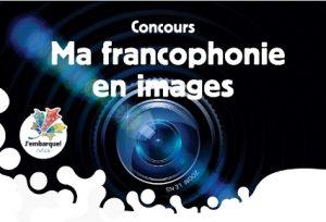 """Concours """"Ma francophonie en images"""""""